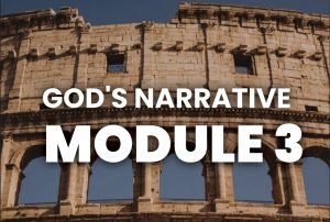Module 3 - God's narrative