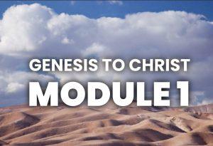Module 1 - Genesis to Christ